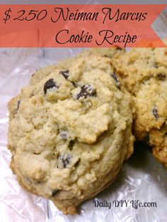 $250 Neiman Marcus Cookie Recipe : Daily DIY Life.com