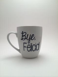 Bye, Felicia Funny Coffee Mug, Funny Coffee Mug, Bye Felicia Mug by PrettyLittleVinyls on Etsy https://www.etsy.com/listing/204270355/bye-felicia-funny-coffee-mug-funny