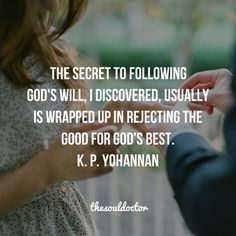 Rejecting the good for God's best K P Yohannan Faith Quotes, Bible Quotes, Me Quotes, Godly Quotes, Breakup Quotes, Jesus Quotes, Cool Words, Wise Words, Godly Dating