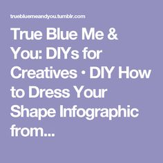DIY How to Dress Your Shape Infographic from IGIGI Good suggestions, but really wear whatever you want to. Dress to please yourself. Ear Cuff Tutorial, Wire Wrapping Tutorial, Wire Ear Cuffs, Bare Foot Sandals, Body Shapes, Diys, Infographic, Creative, Blue