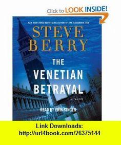 The Venetian Betrayal A Novel (9780739341285) Steve Berry, Erik Singer , ISBN-10: 0739341286  , ISBN-13: 978-0739341285 ,  , tutorials , pdf , ebook , torrent , downloads , rapidshare , filesonic , hotfile , megaupload , fileserve
