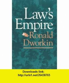 Laws Empire (9780674518360) Ronald Dworkin , ISBN-10: 0674518365  , ISBN-13: 978-0674518360 ,  , tutorials , pdf , ebook , torrent , downloads , rapidshare , filesonic , hotfile , megaupload , fileserve