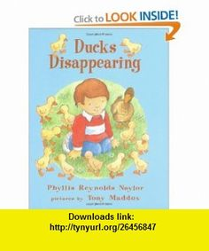 Ducks Disappearing (9780689319020) Phyllis Reynolds Naylor, Tony Maddox , ISBN-10: 0689319029  , ISBN-13: 978-0689319020 ,  , tutorials , pdf , ebook , torrent , downloads , rapidshare , filesonic , hotfile , megaupload , fileserve