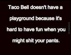 Funny memes - Taco Bell doesn't have a playground | FunnyMeme.com