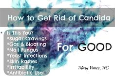 How to Get Rid of Candida: For Good