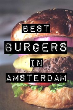 BEST BURGERS IN AMSTERDAM - Craving a juicy meat patty with a side of crispy fries? Burgers topped with truffles or served with half a lobster. Here are our top choices for the best burgers in Amsterdam.