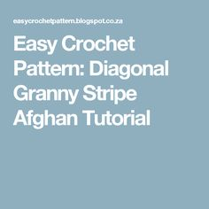Easy Crochet Pattern: Diagonal Granny Stripe Afghan Tutorial