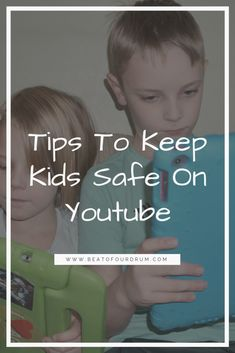 Tips To Keep Kids Safe On Youtube - Beat Of Our Drum
