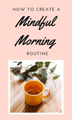 Learn how to create your own mindful morning before work routine to feel aligned and intentional rather than scrambling to get your ducks in a row.