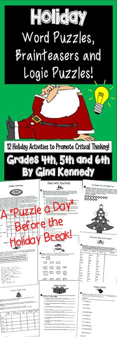 Fun, holiday (Christmas) themed logic puzzles, brainteasers, word puzzles and more. Brain exercises for the holiday that students love. Twelves challenging and fun puzzles to keep your students thinking right up to holiday break. I have included an array of challenging activities such as logic problems, word puzzles, number puzzles brain teasers and trivia! Print and Go Holiday Fun!$