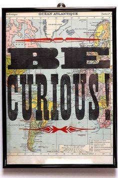 Be Curious! / map art