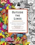Never let your creative spirit disappear. Outside the Lines: An Artists' Colouring Book for Giant Imaginations