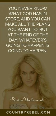 Carrie Underwood Quotes! Always live life with out expectations! You never know what's going to happen!