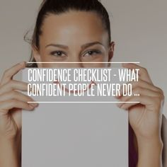 #Confidence Checklist - What #Confident People Never do ... #Criticism