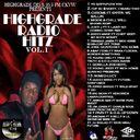 BIG SEAN,KENDRICK LAMAR,YO GOTTI,TOP 40 $HAWTY,LIL WAYNE,NICKI MINAJ,DJ KHALED,TRINIDAD JAMES,RICH HOMIE QUAN,YOUNG JEEZY, - Highgrade Radio Hitz Vol 1 Hosted by DJ GEZZA - Free Mixtape Download or Stream it