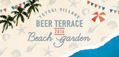 BEER TERRACE 2016 「Beach Garden」