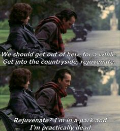 """""""I'm in a park and I'm practically dead."""" (Withnail & I)"""