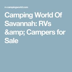 Camping World Of Savannah: RVs & Campers for Sale