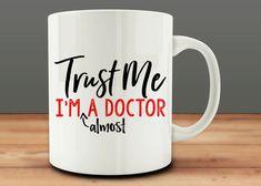 for Med School Student, Trust Me I'm Almost A Doctor mug, funny Medical School mug Trust Me. I'm Almost A Doctor mug funny Medical by MugCountryTrust Me. I'm Almost A Doctor mug funny Medical by MugCountry Medical Student Humor, Medical Quotes, Medical Gifts, Medical Students, Medical School, Funny Medical, Student Memes, Medical Coding, Med Student