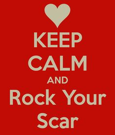 KEEP CALM AND Rock Your Scar