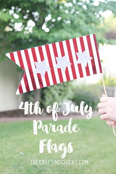 4th of July Parade Flags - so easy to make!
