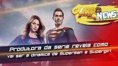 Supergirl - Produtora da serie revela como vai ser a dinamica de Superma...