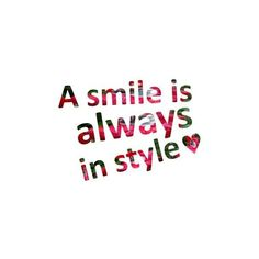 ella's photo text, a smile is always in style ❤ liked on Polyvore