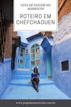 Conheça a lindíssima cidade azul de Chefchaouen localizada na região norte do Marrocos. Saiba o que fazer, onde se hospedar e comer, roteiro e muito mais.