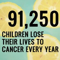 #childhood #cancer #AlexsLemonadeStand 91,250 children in America die every year due to childhood cancer