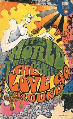 ☮ American Hippie Psychedelic Art Vintage Poster ~ It's World that Makes the Love Go Round Happy Hippie, Hippie Life, Hippie Art, 70s Hippie, Psychedelic Art, Pop Art, Tachisme, Kunst Poster, Grafik Design