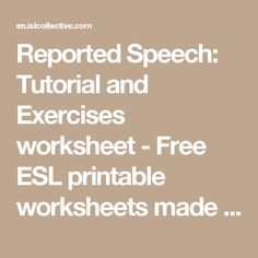 Reported Speech: Tutorial and Exercises worksheet - Free ESL printable worksheets made by teachers