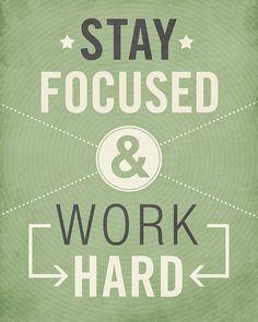 Stay Focused #determination