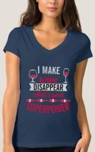 """Wine Disappear Superpower T-Shirt features a funny saying of """" I Make Wine Disappear What's Your Superpower """". With a couple of wine glasses. Superpower, Cool T Shirts, Printed Shirts, Shirt Style, V Neck, Wine, Hoodies, Tank Tops, How To Make"""
