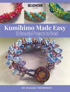 Kumihimo Made Easy: 10 Beautiful Projects to Braid by Maggie Thompson   InterweaveStore.com