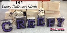 DIY Creepy Halloween Blocks - This Halloween block display would look great at the office, at home, and especially in your kids room!  You'll need the unfinished wood blocks, the unfinished wood letters, paper of your choice and some furry ribbon to go around the letters. You'll also need Mod Podge and glue. |  Supplies available at Ben Franklin Crafts and Frame Shop, Monroe, WA #EasyCraft #kids