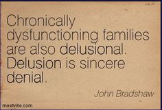 Chronically dysfunctioning families are also delusional. Delusion is sincere denial. Narcissistic People, Narcissistic Sociopath, Narcissistic Personality Disorder, Narcissistic Characteristics, Narcissistic Mother, Toxic Family, Scapegoat, Abuse Survivor, Toxic Relationships