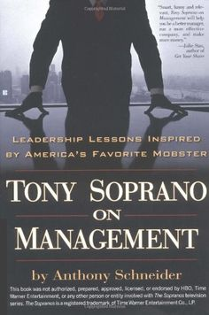 Tony Soprano on Management: Leadership Lessons Inspired By America's Favorite Mobst by Anthony Schneider, http://www.amazon.com/dp/0425194949/ref=cm_sw_r_pi_dp_y93Xpb0K40PG1