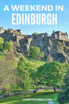 A Weekend in Edinburgh: How to Make the Most of Your Time in Scotland. Travel in Europe.