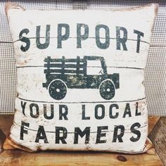 Support Your Local Farmers Pillow on front and a farmhouse truck on the back. Super charming farmhouse pillow. Looks great on a bench, shelf, entry way, chair,