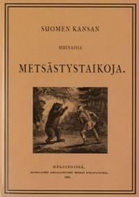 Suomen kansan muinaisia metsästystaikoja (näköispainos) -  - kirja(9789525774245) | Adlibris-verkkokirjakauppa