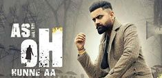Asi oh hunne aa Lyrics - Amrit Maan | Punjabi Song Lyrics | MusicAholic Song List, Music Lyrics, Songs, Writing, Quotes, Lyrics, Quotations, Song Lyrics, Song Books