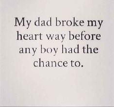 Having a Bad Dad Quotes Bad Dad Quotes, Quotes To Live By, Bad Family Quotes, Baby Daddy Quotes, Deadbeat Dad Quotes, Broken Family Quotes, Boy Quotes, Change Quotes, The Words