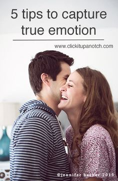 [Photo Tips] Five Tips to Capture True Emotion via @clickitupanotch #phototips #photography