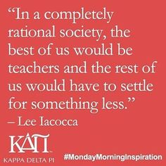 From our friends at Kappa Delta Pi  @kappadeltapi - You represent the best of our society.  Celebrate  your profession this week! #TeacherAppreciationWeek #teacher  #MondayMorningInspiration #ThankaTeacher #goviewyou