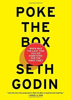 Poke the Box: When Was the Last Time You Did Something fo... https://www.amazon.com/dp/1591848253/ref=cm_sw_r_pi_dp_U_x_89RQAbZMCT7NJ