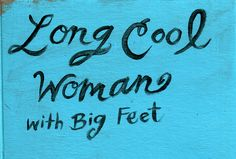 More art for her website, Long Cool Woman with Big Feet.    www.audreykearns.com