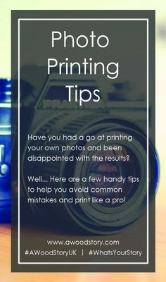 Photo printing tips from A Wood Story UK. Tips to help you print like a pro! awoodstory.com/photo-printing-tips