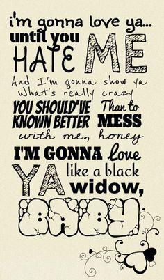 Black Widow-Iggy Azzalea Ft.Rita Ora  This fits someone I used to know perfect!