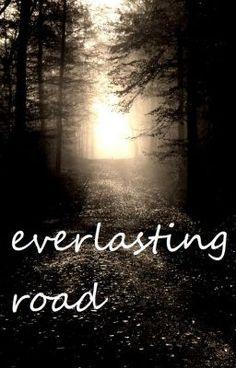 everlasting road #wattpad #