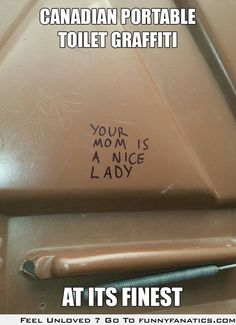 Canadian portable toilet graffiti - always polite Crazy Funny Pictures, Funny Images, Funny Photos, Haha Funny, Lol, Funny Stuff, Funny Things, Stupid Stuff, Funny Humor
